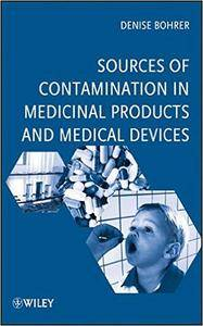 Sources of Contamination in Medicinal Products and Medical Devices (Repost)