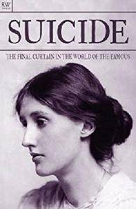 Suicide: The Final Curtain in the World of the Famous (Rich and Famous Book 2)