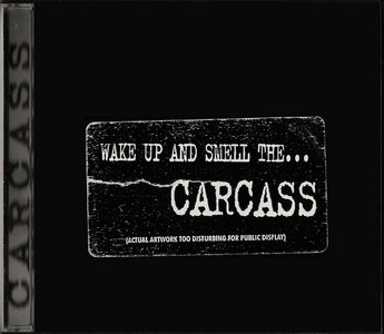 Carcass - Wake Up And Smell The Carcass (1996) + Same