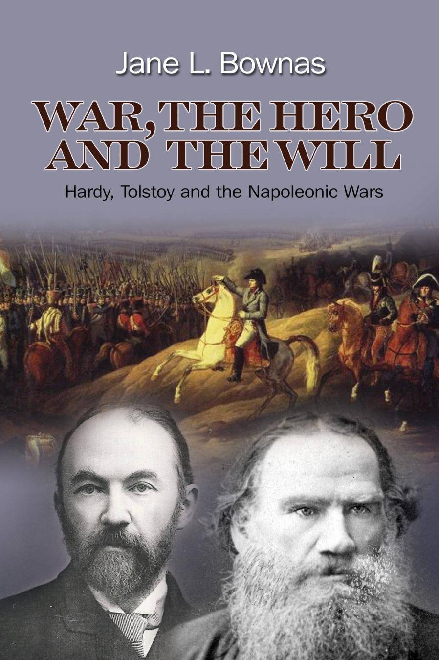 War, the Hero and the Will: Hardy, Tolstoy and the Napoleonic Wars