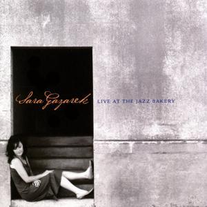 Sara Gazarek - Live at The Jazz Bakery (2006)