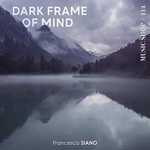 Francesco Siano - Dark Frame of Mind (Original Motion Picture Soundtrack) (2019)