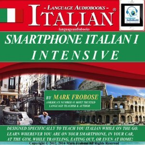 Smartphone Italian 1 Intensive: 4 Hours of Accelerated and Portable Italian Instruction
