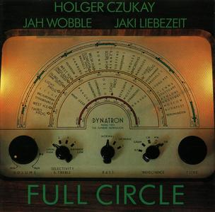Holger Czukay, Jah Wobble, Jaki Liebezeit - Full Circle (1982) {Virgin CDOVD 437 rel 1992}