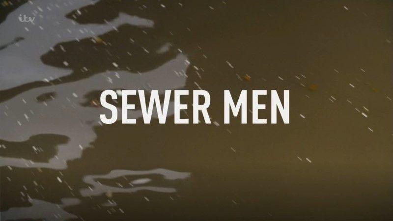 ITV - Sewer Men (2019)