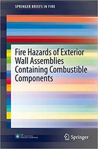 Fire Hazards of Exterior Wall Assemblies Containing Combustible Components (Repost)