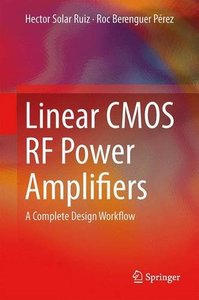 Linear CMOS RF Power Amplifiers: A Complete Design Workflow (repost)