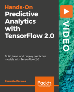 Hands-On Predictive Analytics with TensorFlow 2.0