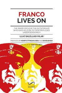 «Franco Lives On: The inner circle of the dictatorship who have held on to their privileges under democracy» by Lluc Sal