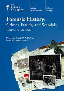Forensic History: Crimes, Frauds, and Scandals [repost]