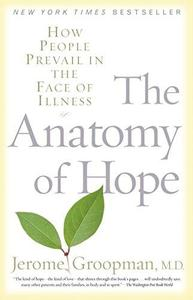 The Anatomy of Hope: How People Prevail in the Face of Illness (Repost)