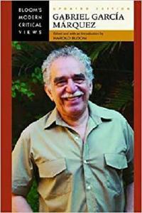 Gabriel Garcia Marquez (Bloom's Modern Critical Views)