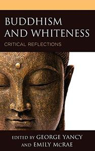 Buddhism and Whiteness: Critical Reflections