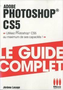 Sylvie Lesas - Le Guide Complet - Photoshop CS5 [Repost]