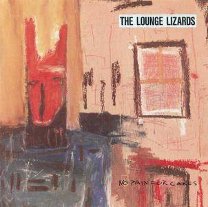 The Lounge Lizards - No Pain For Cakes (1987) {Island-Antilles 314-510 090-2}