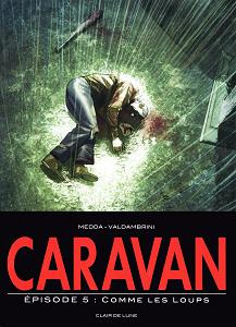 Caravan - Tome 5 - Comme les Loups