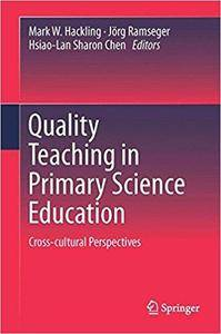 Quality Teaching in Primary Science Education: Cross-cultural Perspectives
