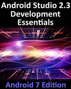 Android Studio 2.3 Development Essentials - Android 7 Edition [Kindle Edition]