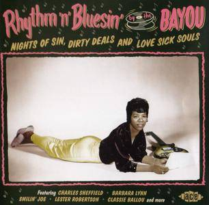 Various Artists - Rhythm 'n' Bluesin' By The Bayou: Nights Of Sin, Dirty Deals And Love Sick Souls (2016) {Ace Records}