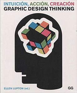 Intuicion, accion, creacion: Graphic Design Thinking [Repost]