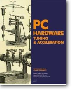 Evgeny Rudometov, Victor Rudometov, «PC Hardware Tuning & Acceleration»