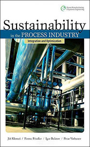 Sustainability in the Process Industry: Integration and Optimization (repost)
