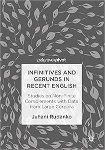 Infinitives and Gerunds in Recent English: Studies on Non-Finite Complements with Data from Large Corpora (Repost)