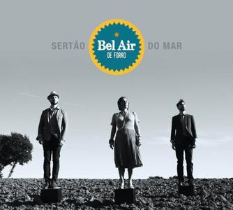 Bel air de Forro - Sertão do Mar (2019)