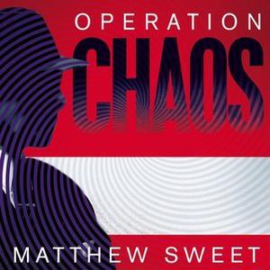 «Operation Chaos» by Matthew Sweet