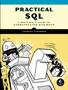 Practical SQL : A Beginner's Guide to Storytelling with Data