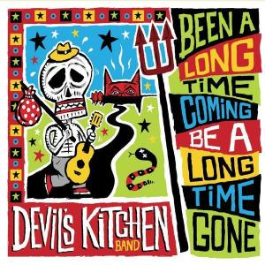 Devil's Kitchen Band - Been A Long Time Coming, Be A Long Time Gone (2018)