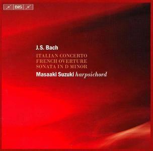 Masaaki Suzuki - J.S. Bach: Italian Concerto, French Overture, Sonata in D minor (2006)