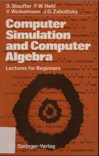 Computer Simulation and Computer Algebra: Lectures for Beginners (Repost)