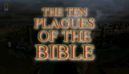 National Geographic - The Ten Plagues of the Bible (2008)