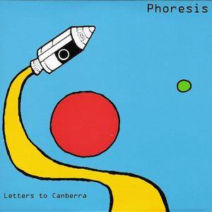 Phoresis - Letters To Canberra (2010) {Red Shift/Blue Shift} **[RE-UP]**
