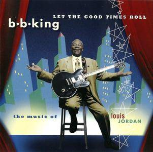 B.B. King - Let The Good Times Roll: The Music Of Louis Jordan (1999)