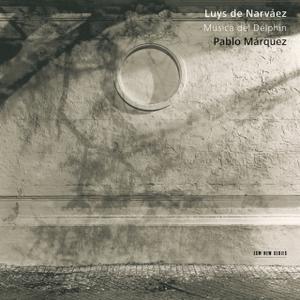 Pablo Márquez - Luys de Narváez: Música del Delphin (2007)