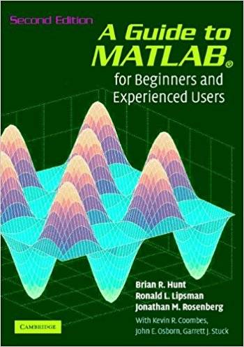 A Guide to MATLAB: For Beginners and Experienced Users (Repost)
