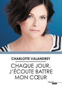 """Charlotte Valandrey, """"Chaque jour, j'écoute battre mon cœur"""""""