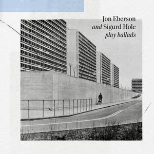 Jon Eberson And Sigurd Hole - Jon Eberson And Sigurd Hole Play Ballads (2019)