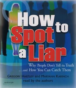 «How to Spot a Liar» by Maryann Karinch,Gregory Hartley