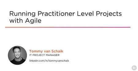 Running Practitioner Level Projects with Agile