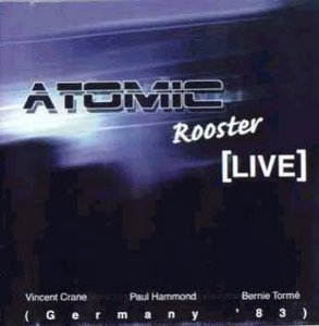 Atomic Rooster - Live In Germany 1983