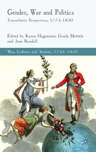 Gender, War and Politics: Transatlantic Perspectives, 1775-1830 (War, Culture and Society, 1750-1850)