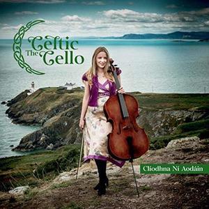 Clíodhna Ní Aodáin - The Celtic Cello (2019)