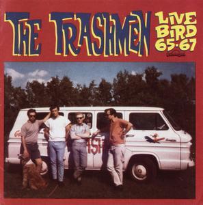 The Trashmen - Live Bird '65 - '67! (1990) {Sundazed Music SC 11006}