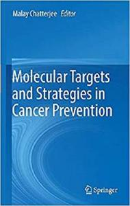 Molecular Targets and Strategies in Cancer Prevention [Repost]
