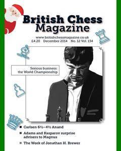 British Chess Magazine • Volume 134 • December 2014