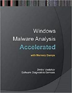 Accelerated Windows Malware Analysis with Memory Dumps: Training Course Transcript and Windbg Practice Exercises [Repost]