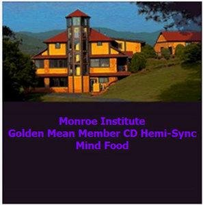 Monroe Institute - Golden Mean Member CD Hemi-Sync Mind Food
